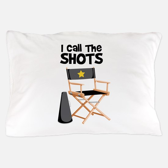 I Call the Shots Pillow Case
