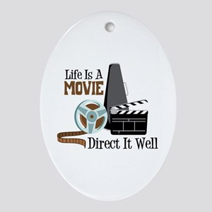 Life is a Movie Direct it Well Ornament (Oval)