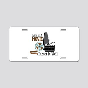 Life is a Movie Direct it Well Aluminum License Pl