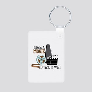 Life is a Movie Direct it Well Keychains