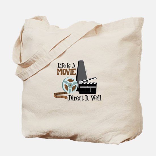 Life is a Movie Direct it Well Tote Bag