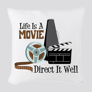 Life is a Movie Direct it Well Woven Throw Pillow