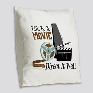 Life is a Movie Direct it Well Burlap Throw Pillow
