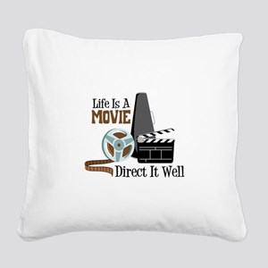 Life is a Movie Direct it Well Square Canvas Pillo