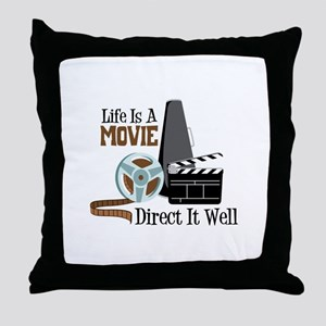 Life is a Movie Direct it Well Throw Pillow