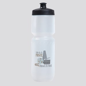 Life is a Movie Direct it Well Sports Bottle