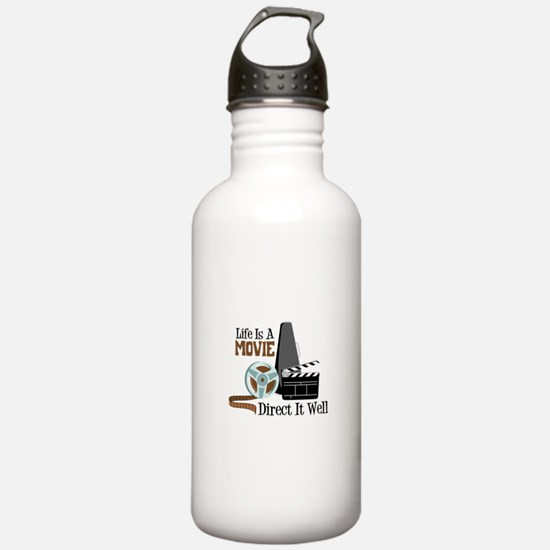 Life is a Movie Direct it Well Water Bottle