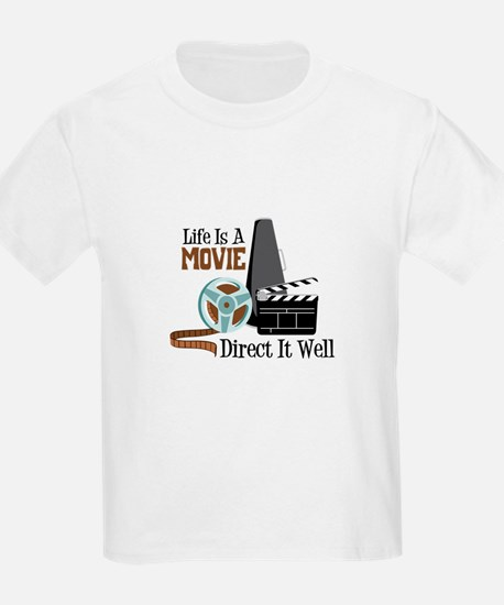 Life is a Movie Direct it Well T-Shirt