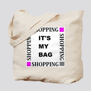 Shopping - Its My bag Tote Bag