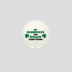 My shamrocks are bigger than yours Mini Button