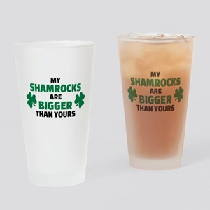 My shamrocks are bigger than yours Drinking Glass
