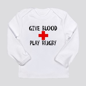 Give Blood, Play Rugby Long Sleeve T-Shirt