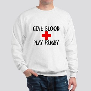Give Blood, Play Rugby Sweatshirt