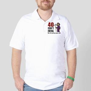 40 Isnt Fatal But Old Golf Shirt