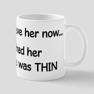 when she was thin Mugs