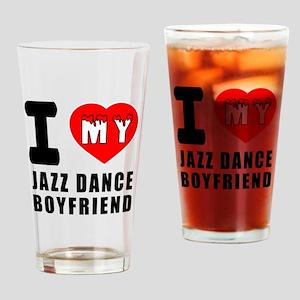 I Love My Jazz Dance Boyfriend Drinking Glass