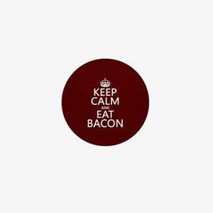 Keep Calm and Eat Bacon Mini Button