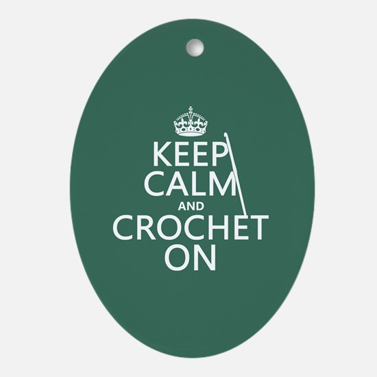 Keep Calm and Crochet On Ornament (Oval)