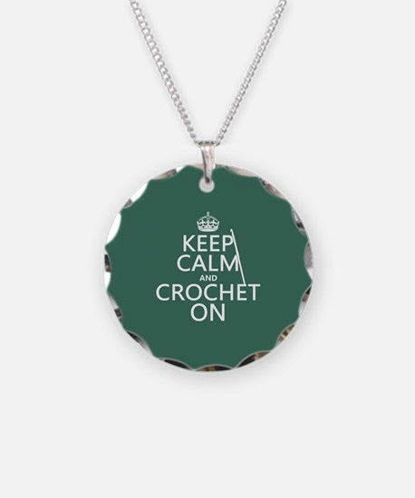 Keep Calm and Crochet On Necklace