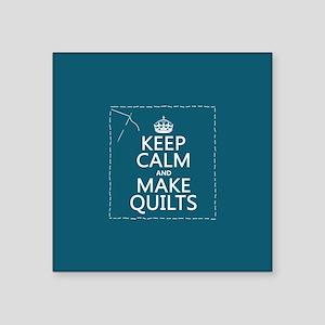 Keep Calm and Make Quilts Sticker
