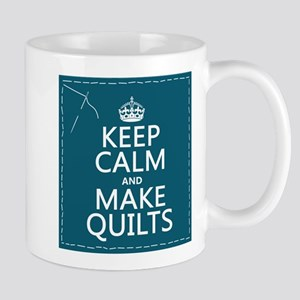 Keep Calm and Make Quilts Mugs