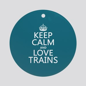 Keep Calm and Love Trains Ornament (Round)
