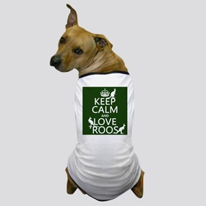 Keep Calm and Love Roos Dog T-Shirt