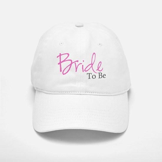 Bride To Be (Pink Script) Baseball Baseball Cap