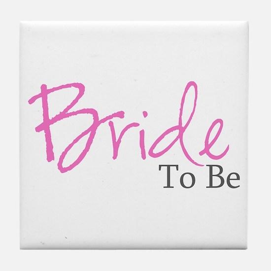 Bride To Be (Pink Script) Tile Coaster