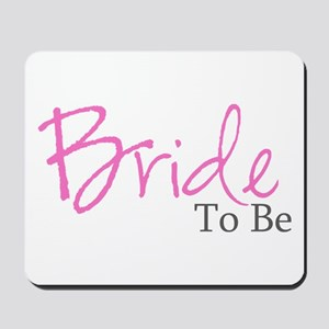 Bride To Be (Pink Script) Mousepad