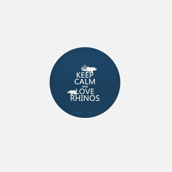 Keep Calm and Love Rhinos Mini Button