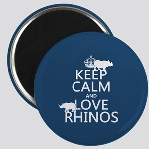 Keep Calm and Love Rhinos Magnets