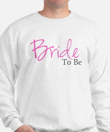 Bride To Be (Pink Script) Sweatshirt