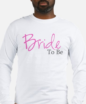 Bride To Be (Pink Script) Long Sleeve T-Shirt