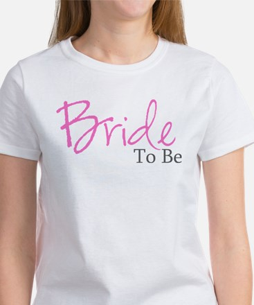 Bride To Be (Pink Script) Women's T-Shirt