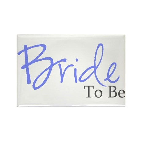 Bride To Be (Blue Script) Rectangle Magnet (100 pa