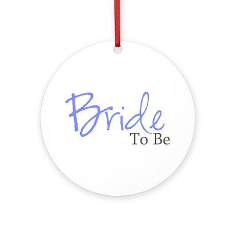 Bride To Be (Blue Script) Ornament (Round)