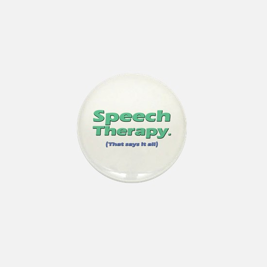 Speech Therapy Says It All Mini Button