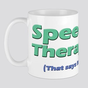 Speech Therapy Says It All Mug