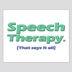 Speech Therapy Says It All Small Poster