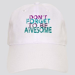 Dont forget to be awesome Baseball Cap