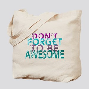 Dont forget to be awesome Tote Bag