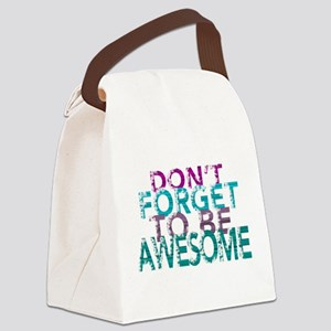Dont forget to be awesome Canvas Lunch Bag