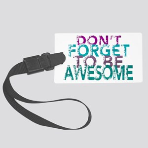 Dont forget to be awesome Luggage Tag