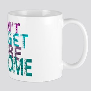 Dont forget to be awesome Mugs