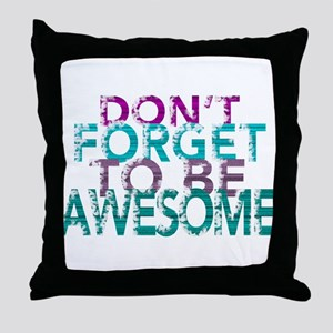 Dont forget to be awesome Throw Pillow