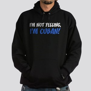 Not Yelling Im Cuban Hoodie