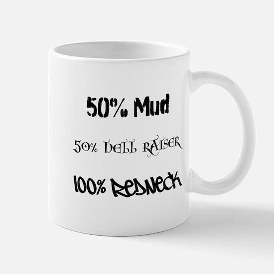 Mud, Hell Raiser, Redneck Mugs