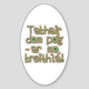Tabhair dom pog ar mo breithla Sticker (Oval)