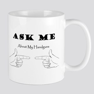 Ask Me About My Handguns Mug